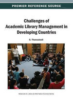 Challenges of Academic Library Management in Developing Countries : Volume 36 - Thanuskodi