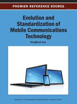 Evolution and Standardization of Mobile Communications Technology : Global Sound in the Digital Era - Seo