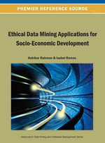 Ethical Data Mining Applications for Socio-Economic Development : Emerging Research - Rahman