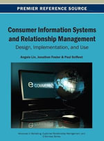 Consumer Information Systems and Relationship Management : Design, Implementation, and Use
