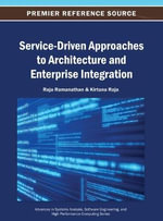 Service-Driven Approaches to Architecture and Enterprise Integration : Deliver Value Through Rapid Implementations