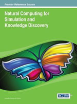 Natural Computing for Simulation and Knowledge Discovery : The Physics at Play in the World's Most Popular Ga...