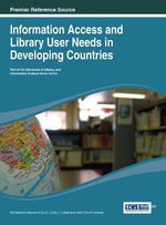 Information Access and Library User Needs in Developing Countries : Models for Academic Institutions