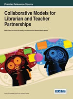 Collaborative Models for Librarian and Teacher Partnerships : Outrage in Order