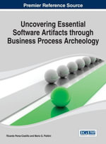 Uncovering Essential Software Artifacts Through Business Process Archeology