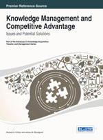 Knowledge Management and Competitive Advantage : Issues and Potential Solutions