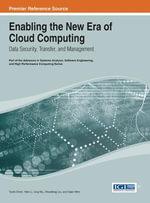 Enabling the New Era of Cloud Computing : Data Security, Transfer, and Management - Yushi Shen