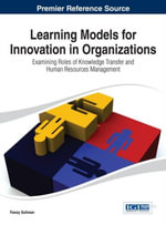 Learning Models for Innovation in Organizations : Examining Roles of Knowledge Transfer and Human Resources Management