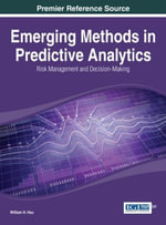 Emerging Methods in Predictive Analytics : Risk Management and Decision-Making