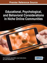 Educational, Psychological, and Behavioral Considerations in Niche Online Communities