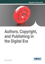 Authors, Copyright, and Publishing in the Digital Era - Francina Cantatore