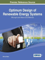 Optimum Design of Renewable Energy Systems : Microgrid and Nature Grid Methods - Shin'ya Obara