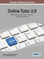Online Tutor 2.0 : Methodologies and Case Studies for Successful Learning