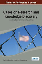 Cases on Research and Knowledge Discovery : Homeland Security Centers of Excellence