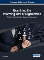 Examining the Informing View of Organization : Applying Theoretical and Managerial Approaches - Bob Travica
