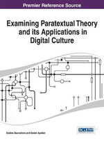 Examining Paratextual Theory and Its Applications in Digital Culture - Nadine DesRochers
