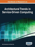 Handbook of Research on Architectural Trends in Service-Driven Computing 2 Volumes - Raja Ramanathan