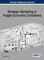 Strategic Marketing in Fragile Economic Conditions