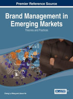 Brand Management in Emerging Markets : Theories and Practices
