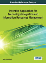 Inventive Approaches for Technology Integration and Information Resources Management