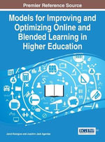 Models for Improving and Optimizing Online and Blended Learning in Higher Education - Jared Keengwe