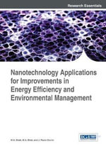 Nanotechnology Applications for Improvements in Energy Efficiency and Environmental Management - M. A. Shah