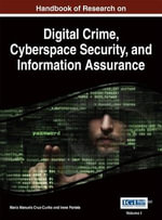 Handbook of Research on Digital Crime, Cyberspace Security, and Information Assurance - Maria Manuela Cruz-Cunha