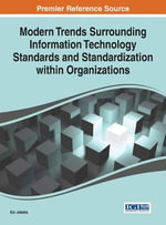 Modern Trends Surrounding Information Technology Standards and Standardization Within Organizations - Kai Jakobs