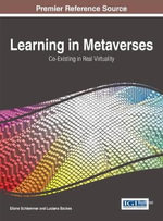 Learning in Metaverses : Co-Existing in Real Virtuality - Eliane Schlemmer
