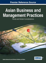 Asian Business and Management Practices : Trends and Global Considerations