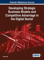 Developing Strategic Business Models and Competitive Advantage in the Digital Sector - Nabyla Daidj