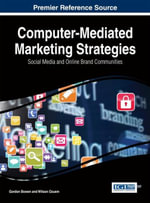 Computer-Mediated Marketing Strategies : Social Media and Online Brand Communities