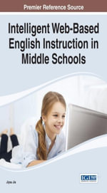 Intelligent Web-Based English Instruction in Middle Schools - Jiyou Jia