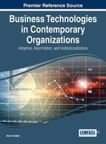 Business Technologies in Contemporary Organizations : Adoption, Assimilation, and Institutionalization