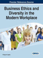 Business Ethics and Diversity in the Modern Workplace - Philippe W. Zgheib
