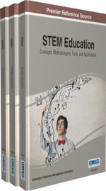 STEM Education : Concepts, Methodologies, Tools, and Applications