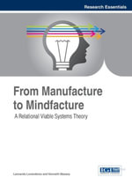 From Manufacture to Mindfacture : A Relational Viable Systems Theory - Leonardo Lavanderos