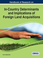 Handbook of Research on In-Country Determinants and Implications of Foreign Land Acquisitions - Evans Osabuohein
