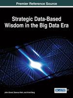 Strategic Data-Based Wisdom in the Big Data Era