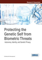 Protecting the Genetic Self from Biometric Threats : Autonomy, Identity, and Genetic Privacy