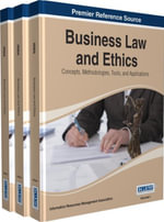Business Law and Ethics : Concepts, Methodologies, Tools, and Applications