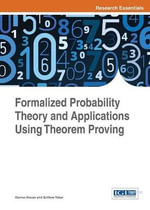 Formalized Probability Theory and Applications Using Theorem Proving - Osman Hasan