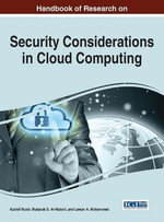 Handbook of Research on Security Considerations in Cloud Computing : Advances in Information Security, Privacy, and Ethics