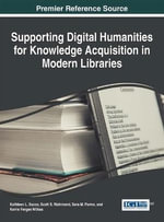 Supporting Digital Humanities for Knowledge Acquisition in Modern Libraries