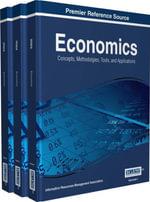 Economics : Concepts, Methodologies, Tools, and Applications