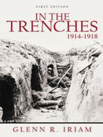 In the Trenches 1914 - 1918 - Glenn R. Iriam