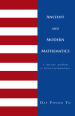 ANCIENT AND MODERN MATHEMATICS : 1 - Ancient problems 2 - Partial permutations - DAT PHUNG TO