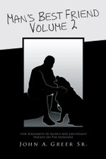 Man's Best Friend Volume 2 : (The Solidarity Of Alofus And Lieutenant Dooley On The Horizon) - John A. Greer Sr.