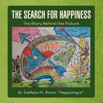 THE Search for Happiness : The Story Behind the Picture - Svetlana N. Brown