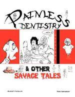 Painless Dentistry & Other Savage Tales - Albert Fuzailof